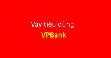 Kinh nghiệm để được duyệt hồ sơ vay tiêu dùng VPBank