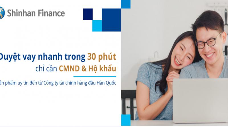 Shinhan Finance mở gói duyệt vay Tín Chấp trong 30 Phút